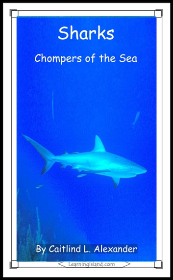 Sharks: Chompers of the Sea ebook by Caitlind L. Alexander
