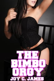 The Bimbo Orgy ebook by Joy C. James