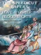 The Speedicut Papers: Book 2 (1848-1857) - Love & Other Blood Sports ebook by Christopher Joll