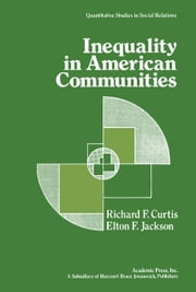 Inequality in American Communities ebook by Curtis, Richard F.
