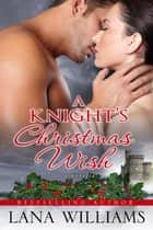 A Knight's Christmas Wish ebook by Lana Williams