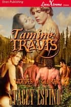 Taming Travis ebook by Stacey Espino