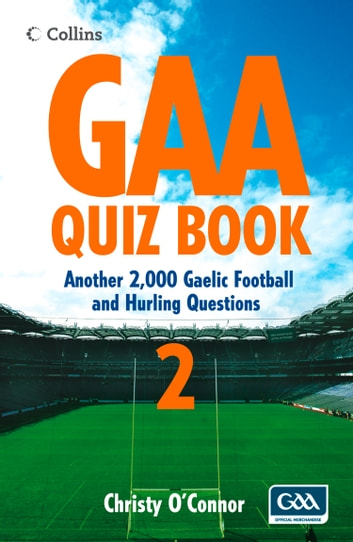 GAA Quiz Book 2: Another 2,000 Gaelic Football and Hurling Questions ebook by Christy O'Connor