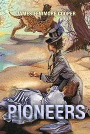 The Pioneers - The Sources of the Susquehanna ebook by James Cooper