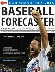 2015 Baseball Forecaster - & Encyclopedia of Fanalytics ebook by Ron Shandler,Ray Murphy,Brent Hershey,Brandon Kruse
