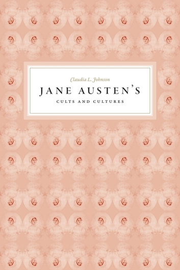 Jane austens cults and cultures ebook by claudia l johnson jane austens cults and cultures ebook by claudia l johnson fandeluxe Ebook collections