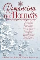 Romancing the Holidays ebook by Alyssa Day, C.L. Thomas, Debby Grahl,...