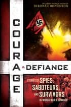 Courage & Defiance ebook by Deborah Hopkinson