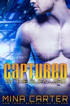 Captured by the Alien Lord ebook by Mina Carter