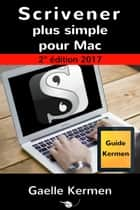 Scrivener plus simple pour Mac ebook by Gaelle Kermen