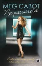 Na passarela ebook by Meg Cabot