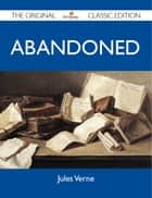 Abandoned - The Original Classic Edition ebook by Verne Jules