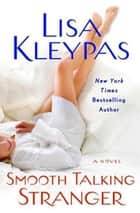 Smooth Talking Stranger ebook by Lisa Kleypas