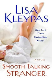 Smooth Talking Stranger - A Novel ebook by Lisa Kleypas