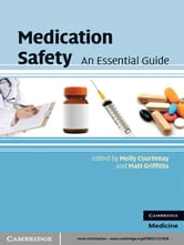 Medication Safety - An Essential Guide ebook by Molly Courtenay,Matt Griffiths