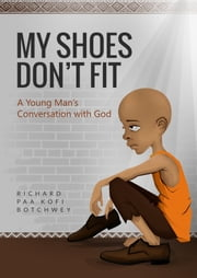 My Shoes Don't Fit ebook by Richard Paa Kofi Botchwey
