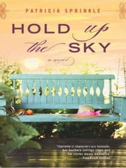 Hold Up the Sky ebook by Patricia Sprinkle