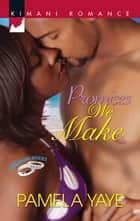 Promises We Make ebook by Pamela Yaye