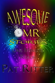 Awesome Stories: OMR - One Minute Read. ebook by Pat Ritter