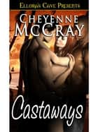 Castaways ebook by Cheyenne McCray