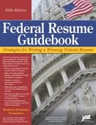 Federal Resume Guidebook ebook by Kathryn Troutman