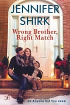 Wrong Brother, Right Match ebook by Jennifer Shirk
