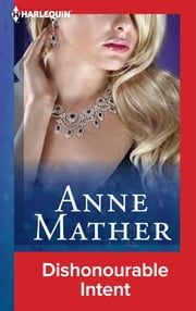 Dishonourable Intent ebook by Anne Mather