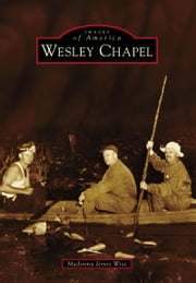 Wesley Chapel ebook by Madonna Jervis Wise