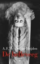 De helleveeg ebook by A.F.Th. van der Heijden