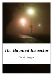 The Haunted Inspector ebook by Claudio Ruggeri