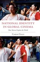 National Identity in Global Cinema ebook by C. Celli