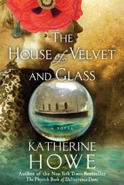 The House of Velvet and Glass ebook by Katherine Howe