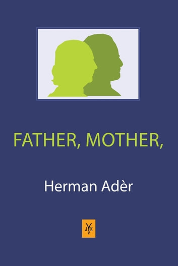 Father, Mother ebook by Herman Adèr