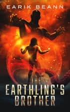 The Earthling's Brother ebook by Earik Beann