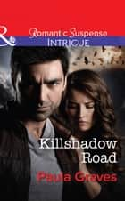 Killshadow Road (Mills & Boon Intrigue) (The Gates, Book 5) ebook by Paula Graves