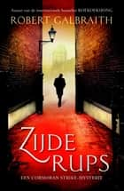 Zijderups ebook by Robert Galbraith, Sabine Mutsaers