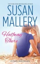 Halfway There (Mills & Boon Short Stories) (A Fool's Gold Novella) 電子書 by Susan Mallery