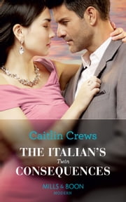 The Italian's Twin Consequences (Mills & Boon Modern) (One Night With Consequences, Book 53) 電子書籍 by Caitlin Crews