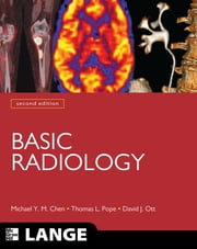 Basic Radiology, Second Edition ebook by Michael Chen,Thomas Pope,David Ott