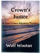 Crown's Justice ebook by Wolf Wootan