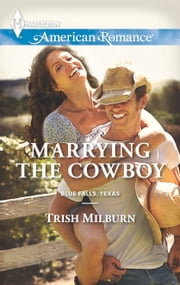 Marrying the Cowboy ebook by Trish Milburn