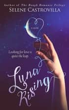Luna Rising ebook by Selene Castrovilla