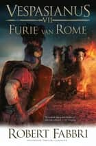 Furie van Rome ebook by Robert Fabbri, Jan Smit