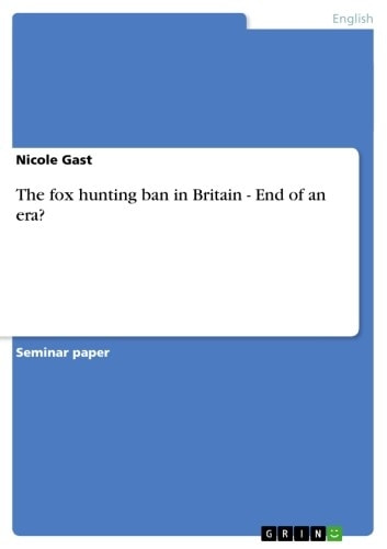 The fox hunting ban in Britain - End of an era? - End of an era? ebook by Nicole Gast