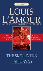 The Sky-Liners and Galloway (2-Book Bundle) ebook by Louis L'Amour