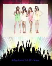 K-Pop Lyrics Vol.10 - Sistar ebook by Sangoh Bae