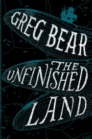 The Unfinished Land ebook by Greg Bear