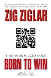 Born to Win: Find Your Success Code - Find Your Success Code ebook by Zig Ziglar