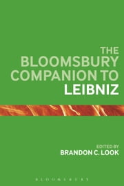 The Bloomsbury Companion to Leibniz ebook by Brandon C. Look