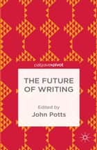 The Future of Writing ebook by J. Potts
